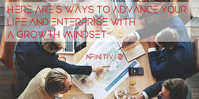 Here are 5 ways to advance your life and enterprise with a growth mindset