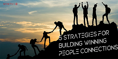 5 Strategies For Building Winning People Connections