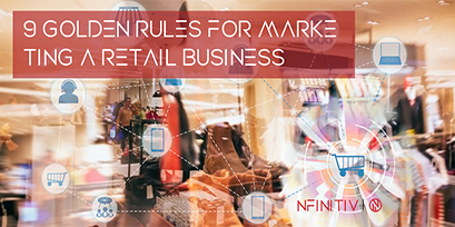 9 Golden Rules For Marketing a Retail Business