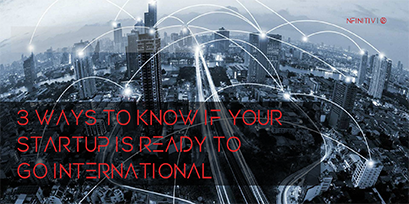 3 ways to know if your startup is ready to go international