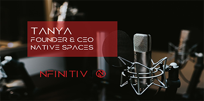 Tanya – Founder & CEO – Native Spaces – Podcasts by nfinitiv