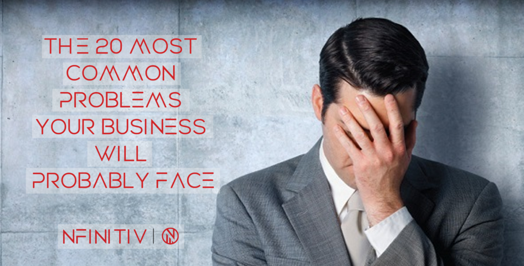 The 20 Most Common Problems Your Business Will Probably Face