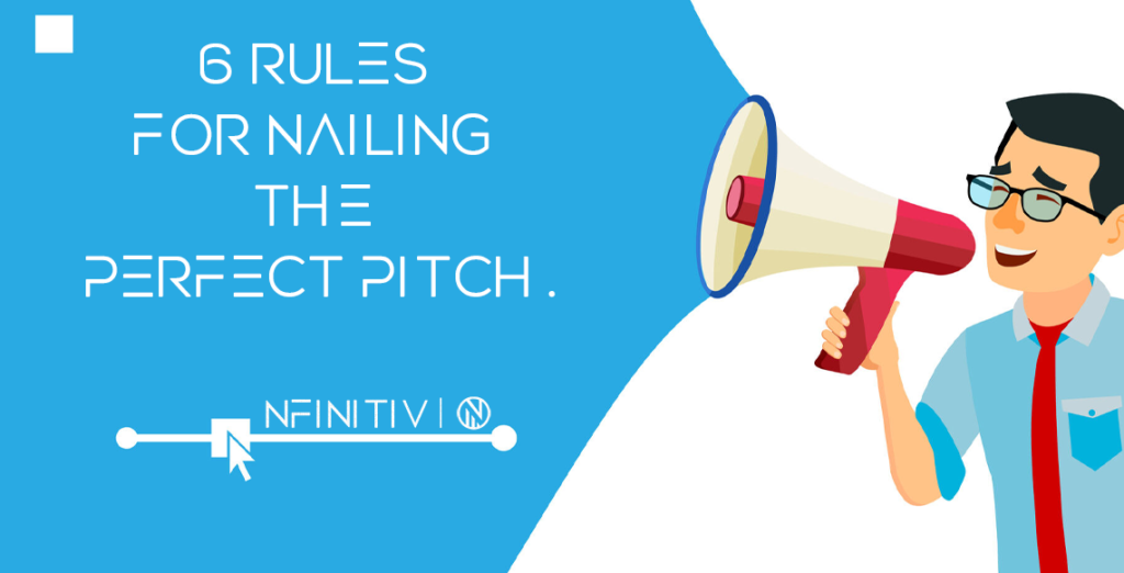 6 Rules for Nailing the Perfect Pitch.
