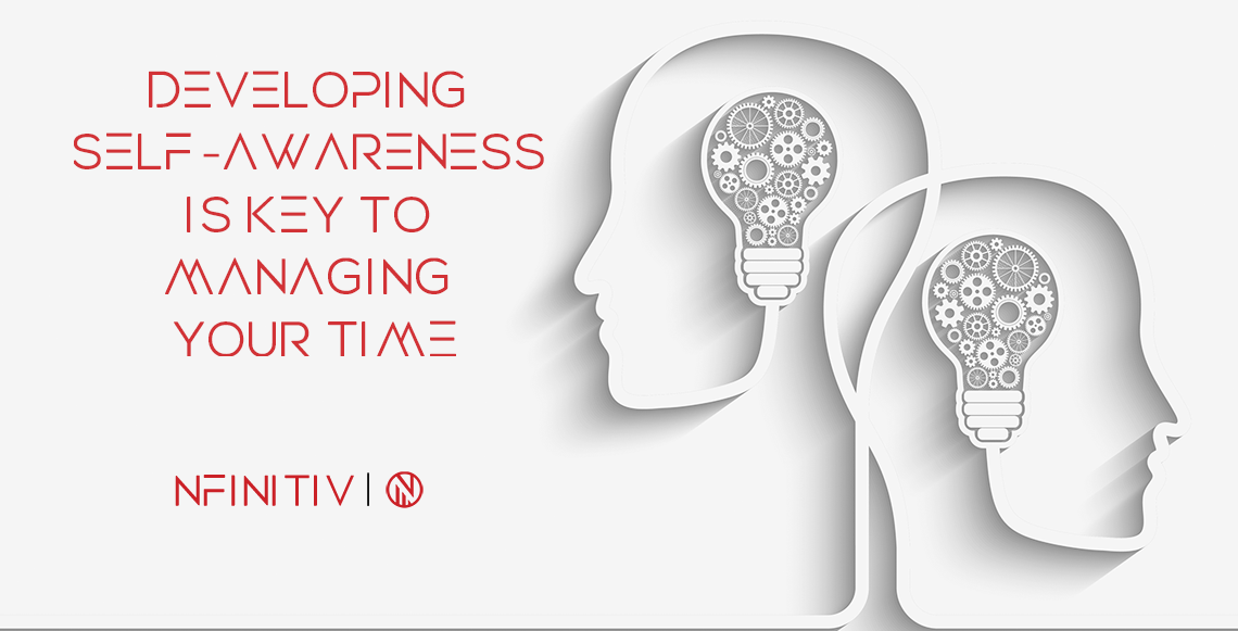 Developing Self-Awareness Is Key to Managing Your Time