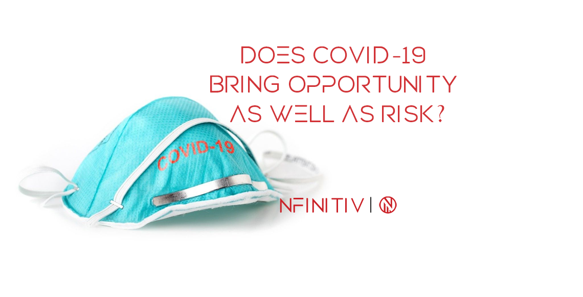 Does COVID-19 bring opportunity as well as risk?