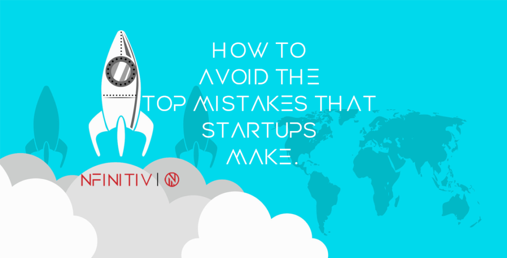 How to Avoid the Top Mistakes That Startups Make.