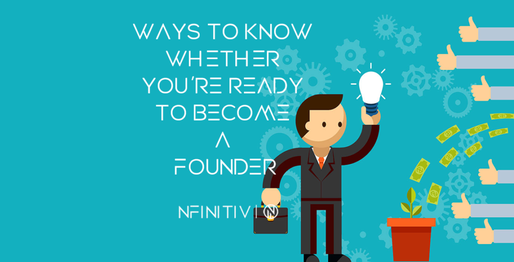 Ways to Know Whether You're Ready to Become a Founder.
