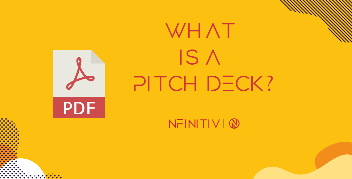 What is a Pitch Deck? or Investor Deck? or Startup Deck