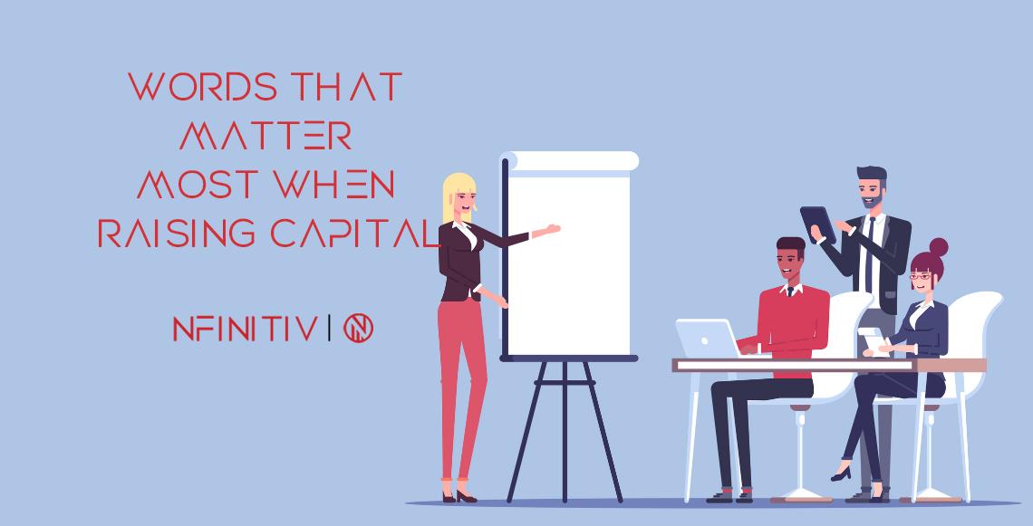 Words That Matter Most When Raising Capital